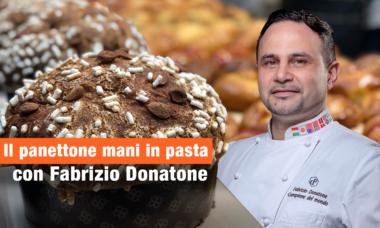 il panettone mani in pasta con Fabrizio Donatone